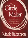 The Circle Maker (MP3): Praying Circles Around Your Biggest Dreams and Greatet Fears